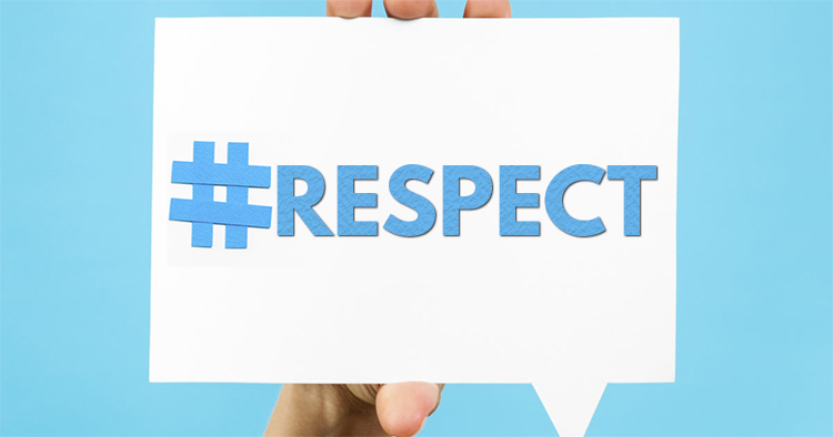 3. Respect If You Want To Be Respected