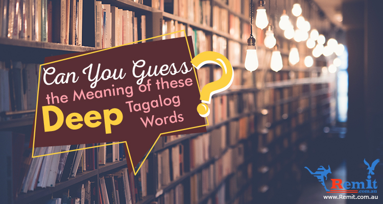 Can You Guess the Meaning of These Deep Tagalog Words? | Remit to