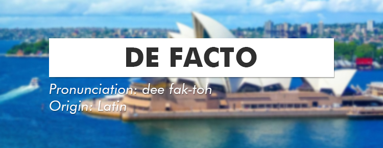 What does de-facto mean?